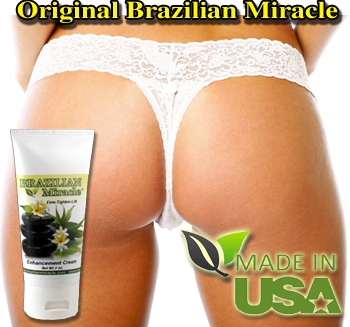 brazilian miracle butt enhancement cream